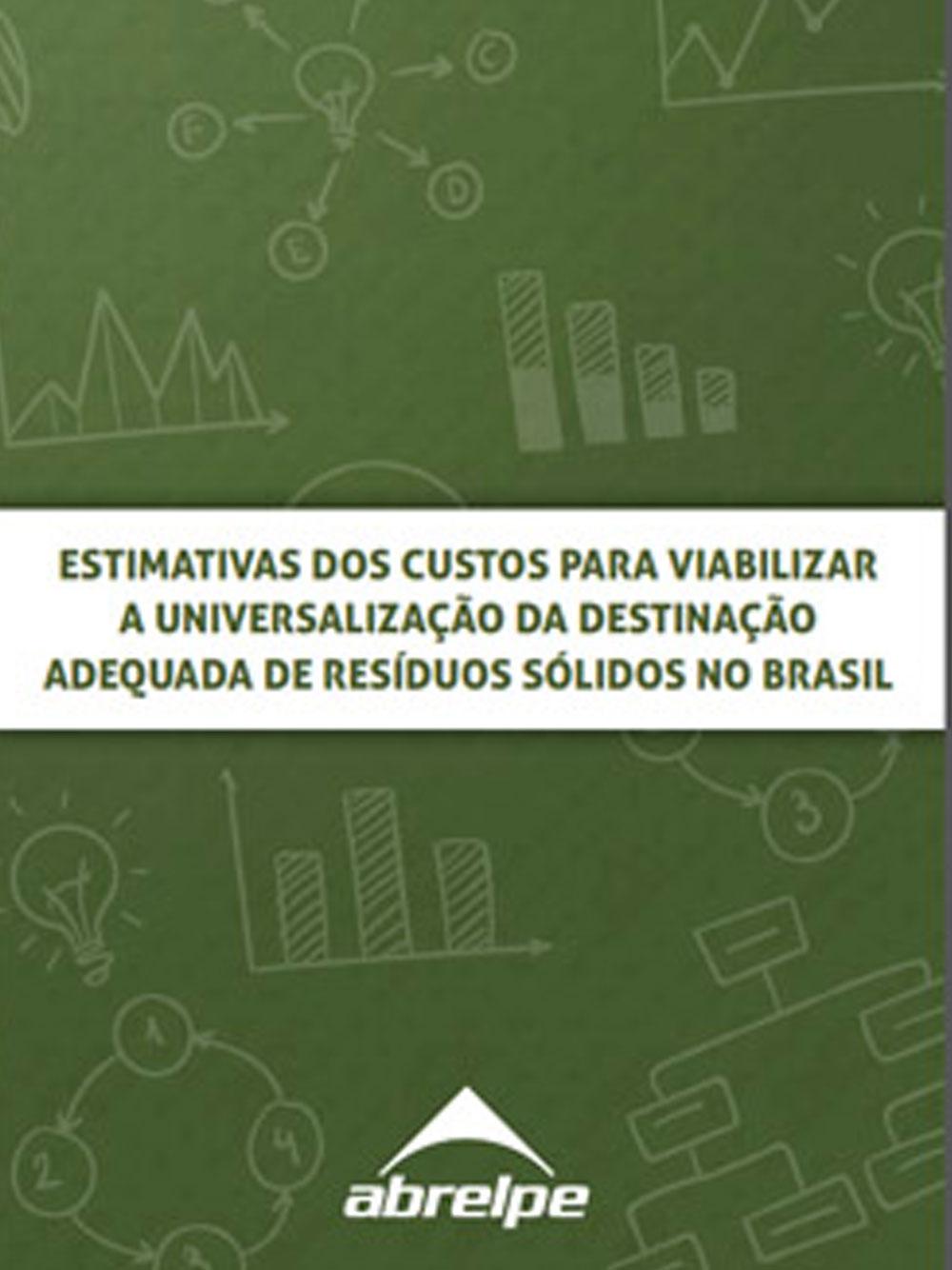 Estimativa dos Custos para Viabilizar a Universalização da Destinação Adequada de Resíduos Sólidos no Brasil